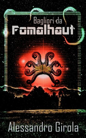 Bagliori da Fomalhaut - http://www.amazon.it/dp/B00DGWHPSE