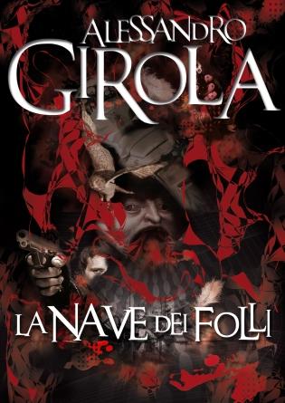 La Nave dei Folli. - https://alessandrogirola.me/2011/12/23/la-nave-dei-folli/