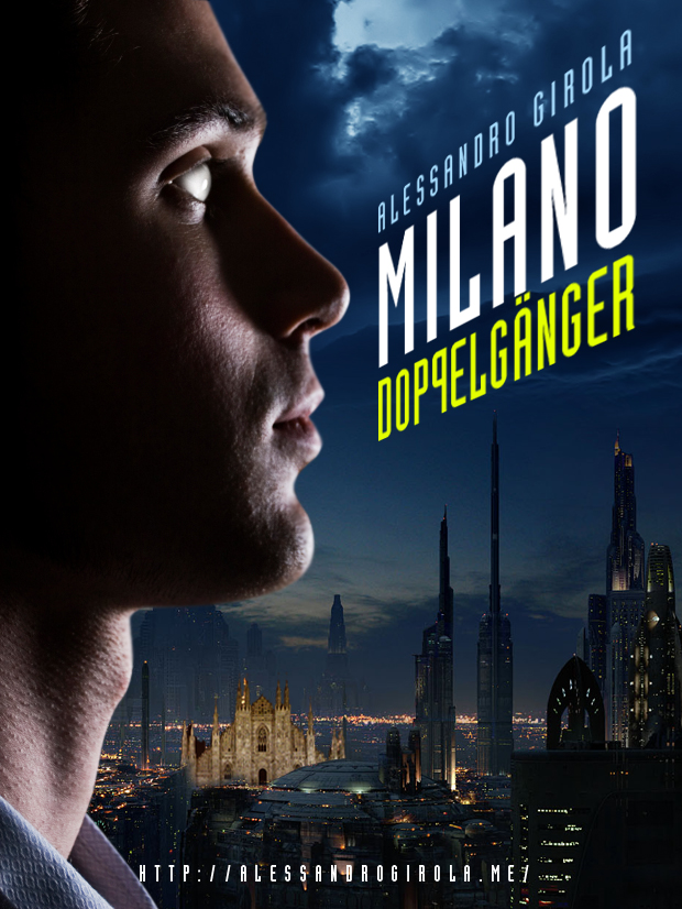 Milano Doppelganger - http://www.amazon.it/dp/B00FG1S654