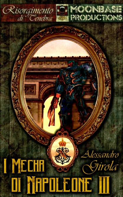 I Mecha di Napoleone III. - http://www.amazon.it/dp/B00GPS1S5M