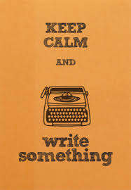 keep calm and writing
