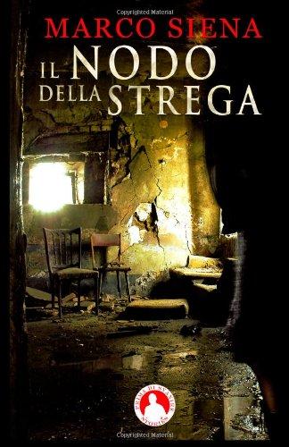 Il Nodo della Strega, ottimo romanzo indie di Marco Siena, esiste anche il copia cartacea.