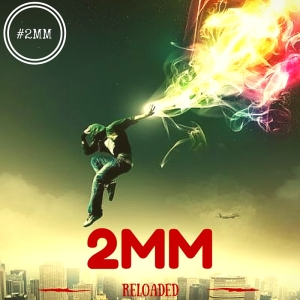 2MM reloaded