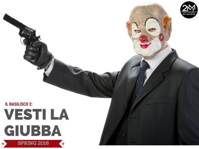 Il Basilisco 2: Vesti la Giubba (teaser poster)