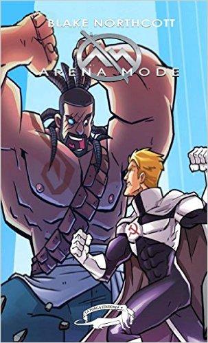 Arena Mode (http://amzn.to/29OuX5p) - Atmosfere da fantascienza in stile anni '80, supereroi, e un gioco mortale per metterli a confronto.