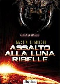 """Assalto alla Luna Ribelle (http://amzn.to/29OvqV1) - Mostri spaziali, marines armati pesantemente, atmosfera alla """"Fanteria dello Spazio""""!"""