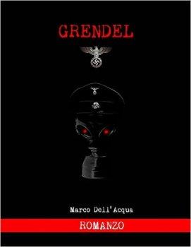 Grendel (http://amzn.to/29HTHLs) - Ucronia della seconda guerra mondiale, ma anche thriller con ampie concessioni all'horror e al fantastico.