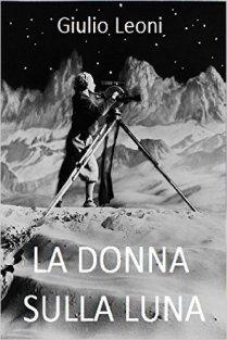 La donna sulla Luna (http://amzn.to/2aAPQAU) - Un giallo storico ambientato durante la caduta della repubblica di Weimar, con una strizzata d'occhio alla fantascienza vintage.