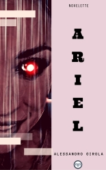 Ariel - https://alessandrogirola.me/2017/12/18/ariel-novelette-horror/
