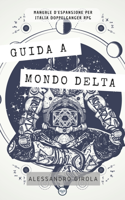 Guida a Mondo Delta (supplemento per gioco di ruolo) - https://amzn.to/2H3diW7