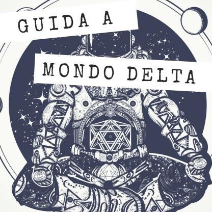 Guida a Mondo Delta (supplemento per gioco di ruolo) - https://amzn.to/2H3diW7