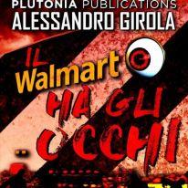 Il Walmart ha gli occhi (ebook Amazon mobi - https://amzn.to/2ymxil9)