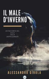 Il Male d'inverno (ebook Amazon mobi - https://amzn.to/2Cf0DQS)