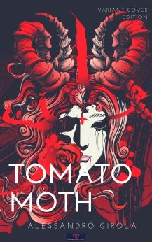 Tomato Moth -https://alessandrogirola.me/2018/07/27/tomato-moth-romanzo/